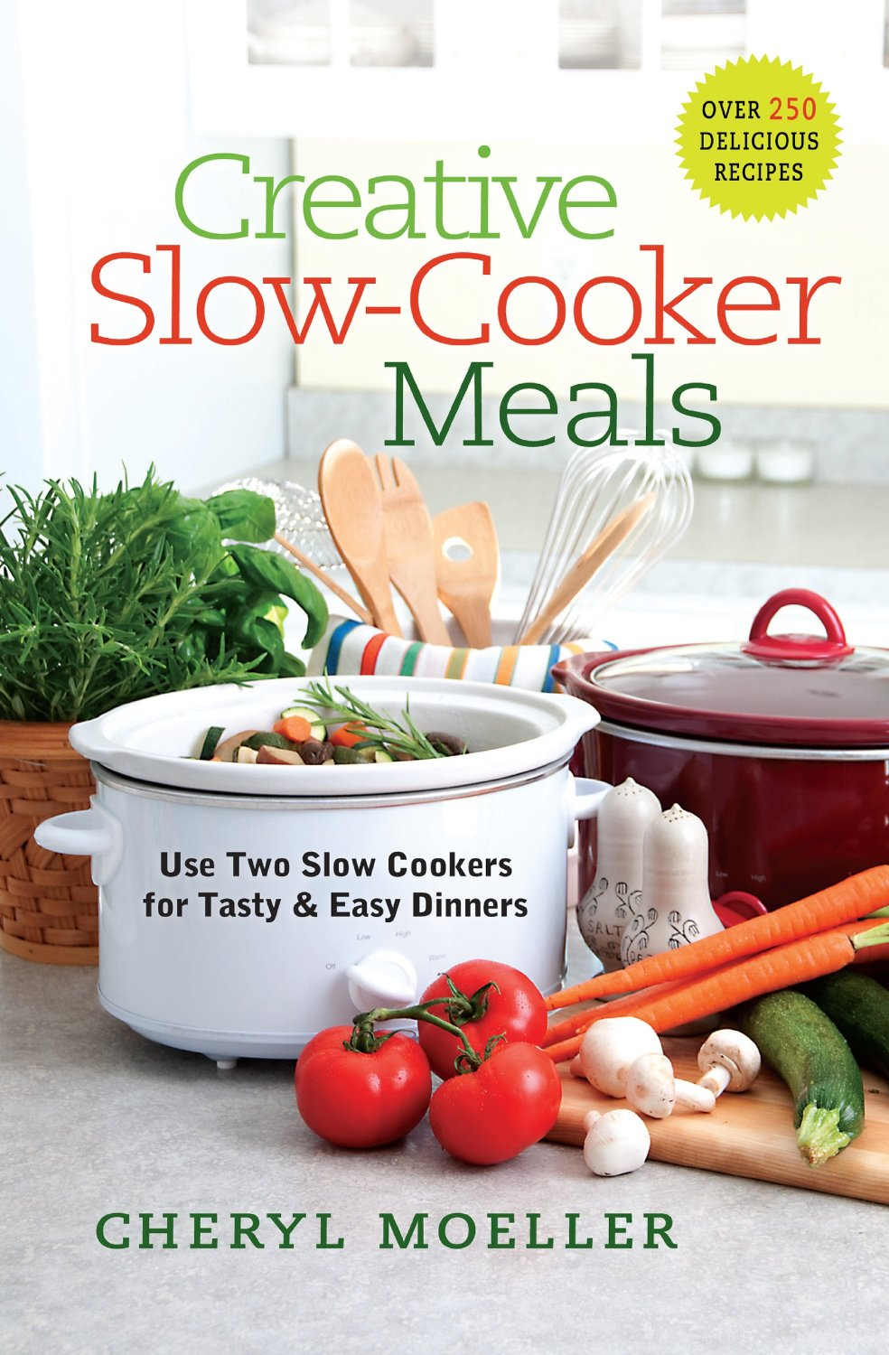 Creative Slow Cooker Meals by Cheryl Moeller